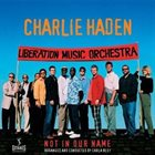 CHARLIE HADEN Not in Our Name (Liberation Music Orchestra) album cover