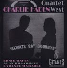 CHARLIE HADEN Quartet West: Always Say Goodbye album cover