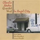 CHARLIE HADEN Quartet West: In Angel City album cover