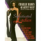 CHARLIE HADEN Quartet West: Sophisticated Ladies album cover