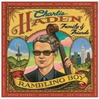 CHARLIE HADEN Rambling Boy (with  Family & Friends) album cover