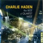 CHARLIE HADEN The Best Of Quartet West album cover