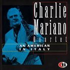 CHARLIE MARIANO An American In Italy album cover