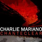 CHARLIE MARIANO Chanteclear album cover