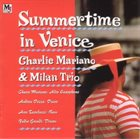 CHARLIE MARIANO Charlie Mariano & Milan Trio : Summertime in Venice album cover