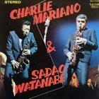 CHARLIE MARIANO Charlie Mariano & Sadao Watanabe album cover