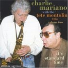 CHARLIE MARIANO Charlie Mariano with the Tete Montoliu Trio : It's Standard Time Vol. 2 album cover