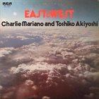 CHARLIE MARIANO East and West (with Toshiko Akiyoshi) album cover
