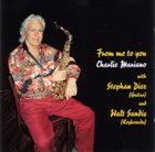 CHARLIE MARIANO From me to you (with Stephan Diez & Walt Sandis) album cover