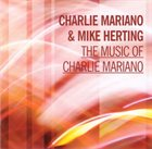 CHARLIE MARIANO The Music Of Charlie Mariano (with Mike Herting) album cover