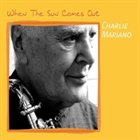 CHARLIE MARIANO When the Sun Comes Out album cover
