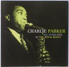 CHARLIE PARKER All Stars Live at the Royal Roost album cover
