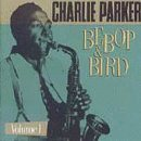 CHARLIE PARKER Bebop & Bird, Volume 1 album cover