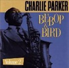 CHARLIE PARKER Bebop & Bird, Volume 2 album cover
