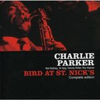 CHARLIE PARKER Bird at St. Nick's - Complete Edition album cover