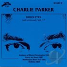 CHARLIE PARKER Bird Eyes, Vol. 17: Last Unissued album cover