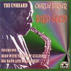 CHARLIE PARKER Bird Seed: The Unheard Charlie Parker, Vol. 1 album cover