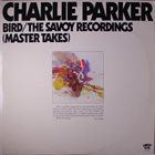 CHARLIE PARKER Bird / The Savoy Recordings (Master Takes) album cover