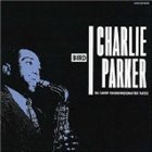 CHARLIE PARKER Bird: The Savoy Recordings, Master Takes album cover