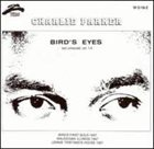 CHARLIE PARKER Bird's Eyes, Last Unissued, Vol. 1 album cover