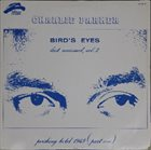 CHARLIE PARKER Bird's Eyes, Last Unissued, Vol. 2 album cover