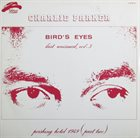 CHARLIE PARKER Bird's Eyes, Last Unissued, Vol. 3 album cover