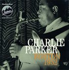 CHARLIE PARKER Boston 1952 album cover