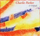 CHARLIE PARKER Charlie Parker & Friends album cover