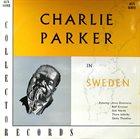 CHARLIE PARKER Charlie Parker In Sweden (aka In Sweden 1950 aka Charlie Parker En Europa 1950) album cover