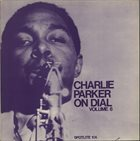 CHARLIE PARKER Charlie Parker on Dial Volume 6 album cover