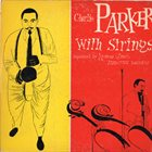 CHARLIE PARKER Charlie Parker With Strings album cover