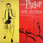 CHARLIE PARKER Charlie Parker With Strings (aka April In Paris (The Genius Of Charlie Parker #2)) album cover