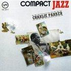 CHARLIE PARKER Compact Jazz: Charlie Parker album cover