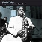 CHARLIE PARKER Complete Bird at the Open Door album cover