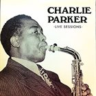 CHARLIE PARKER Live Sessions album cover