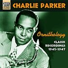 CHARLIE PARKER Ornithology: Classic Recordings 1945-1947 album cover