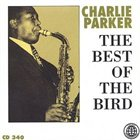 CHARLIE PARKER The Best of The Bird album cover