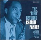 CHARLIE PARKER The Bird Returns album cover