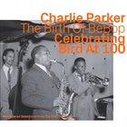 CHARLIE PARKER The Birth Of Bebop Celebrating Bird 100 (Dial Recording) album cover