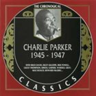 CHARLIE PARKER The Chronological Classics: Charlie Parker 1945-1947 album cover