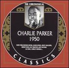 CHARLIE PARKER The Chronological Classics: Charlie Parker 1950 album cover