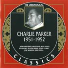 CHARLIE PARKER The Chronological Classics: Charlie Parker 1951-1952 album cover