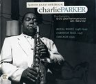 CHARLIE PARKER The Complete Live Performances on Savoy album cover