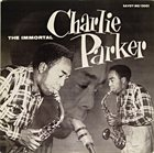 CHARLIE PARKER The Immortal Charlie Parker (aka Memorial Vol. I) album cover