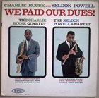 CHARLIE ROUSE Charlie Rouse / Seldon Powell : We Paid Our Dues! album cover