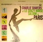 CHARLIE SHAVERS At Le Crazy Horse Saloon In Paris album cover
