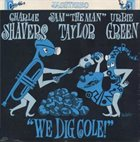 CHARLIE SHAVERS Charlie Shavers, Sam 'The Man' Taylor , Urbie Green : We Dig Cole! album cover