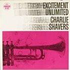 CHARLIE SHAVERS Excitement Unlimited album cover