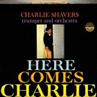 CHARLIE SHAVERS Here Comes Charlie album cover
