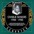 CHARLIE SHAVERS The Chronological Classics: Charlie Shavers 1944-1945 album cover